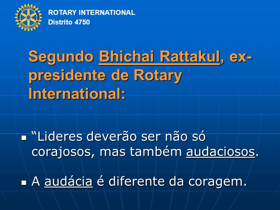Segundo Bhichai Rattakul, ex-presidente de Rotary International: