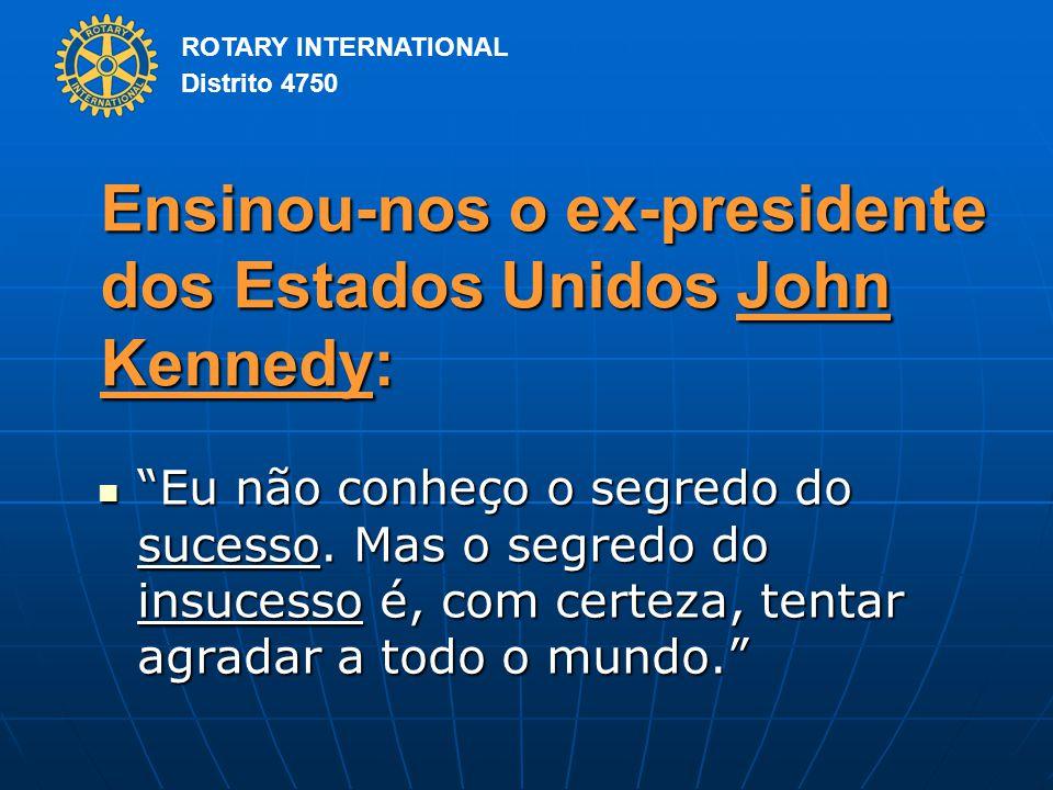 Ensinou-nos o ex-presidente dos Estados Unidos John Kennedy: