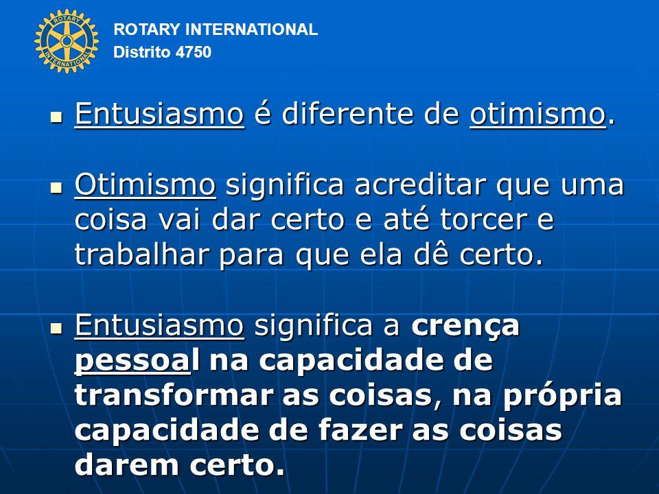Entusiasmo é diferente de otimismo.
