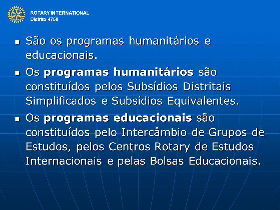 São os programas humanitários e educacionais.