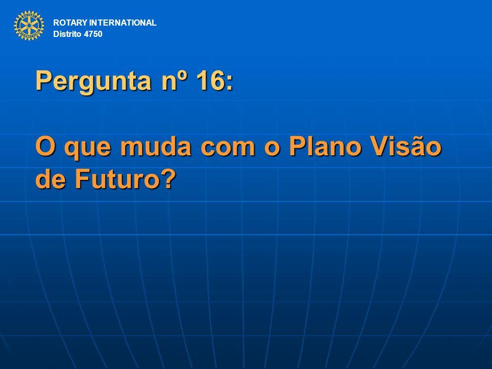 Pergunta nº 16: O que muda com o Plano Visão de Futuro