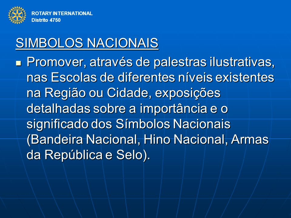 ROTARY INTERNATIONAL Distrito 4750. SIMBOLOS NACIONAIS.