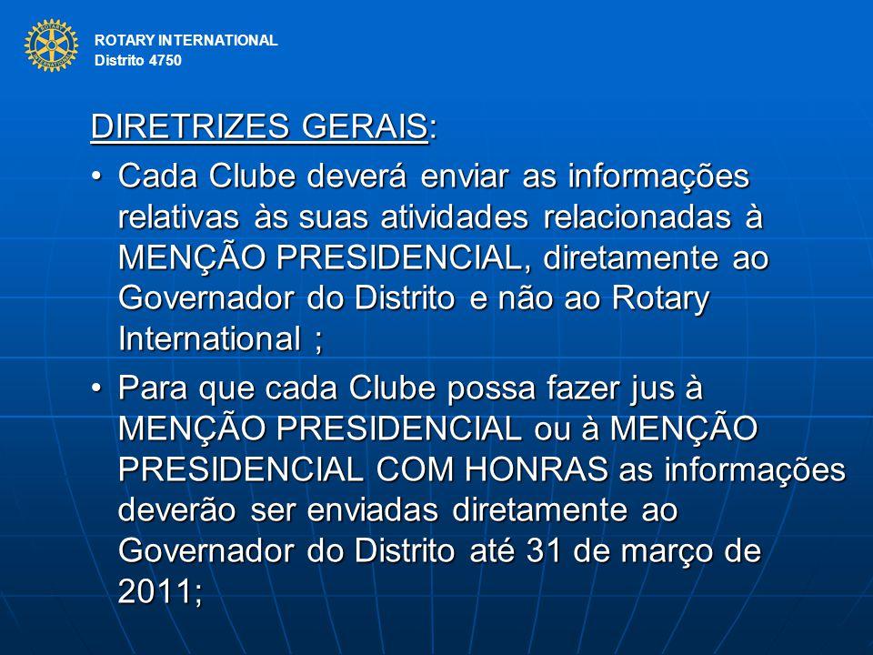 ROTARY INTERNATIONAL Distrito 4750. DIRETRIZES GERAIS: