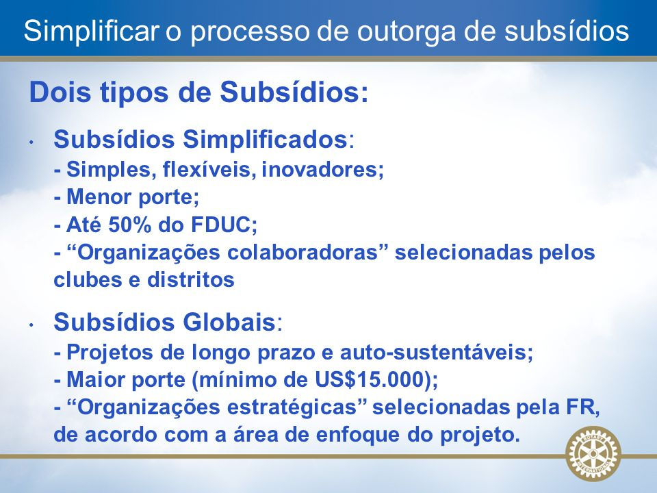 Simplificar o processo de outorga de subsídios