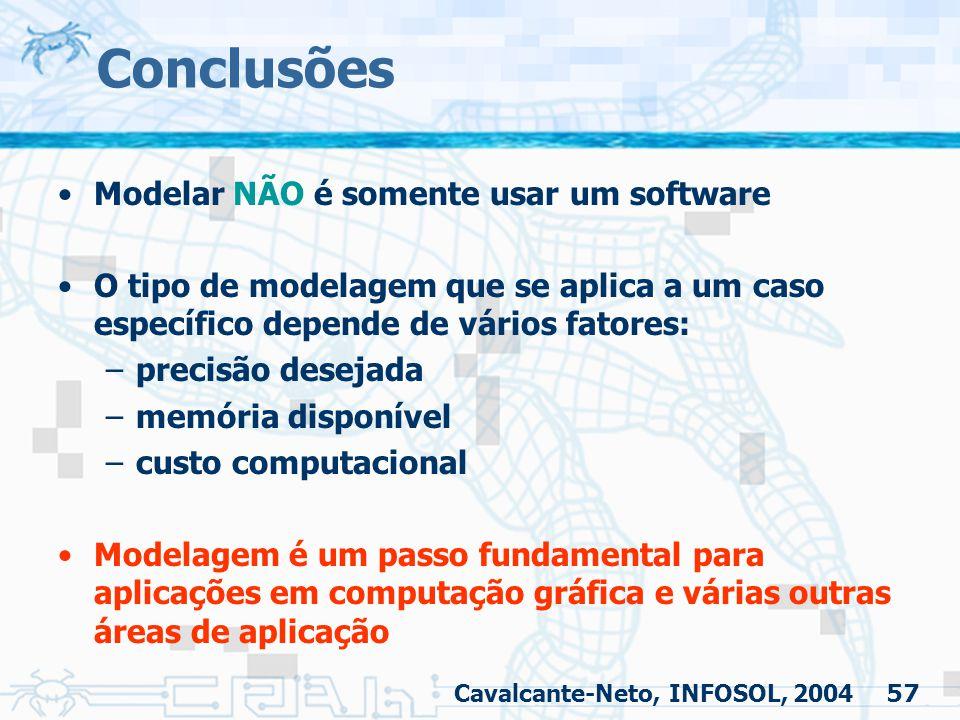 Conclusões Modelar NÃO é somente usar um software