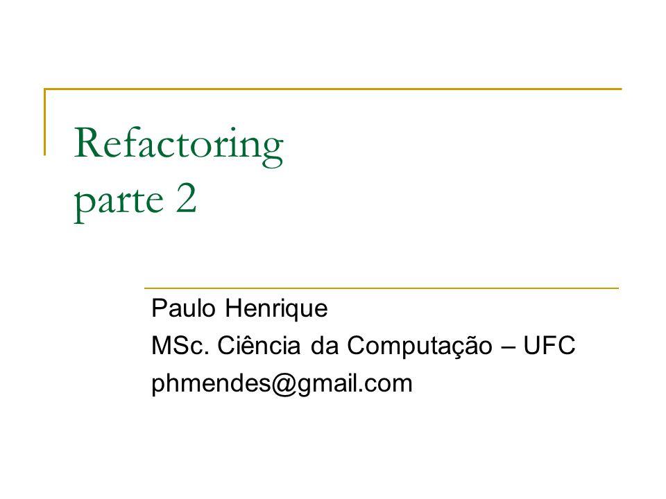 Paulo Henrique MSc. Ciência da Computação – UFC phmendes@gmail.com