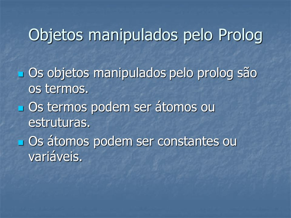 Objetos manipulados pelo Prolog