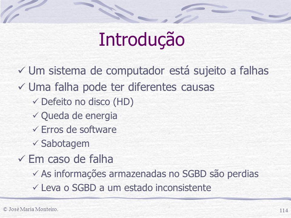 Introdução Um sistema de computador está sujeito a falhas