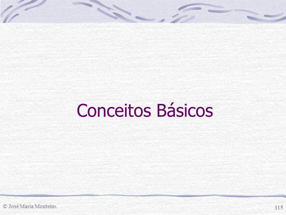 Conceitos Básicos © José Maria Monteiro.