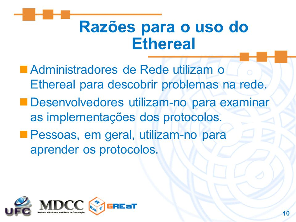 Razões para o uso do Ethereal