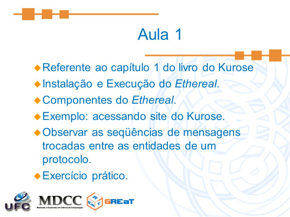 Aula 1 Referente ao capítulo 1 do livro do Kurose