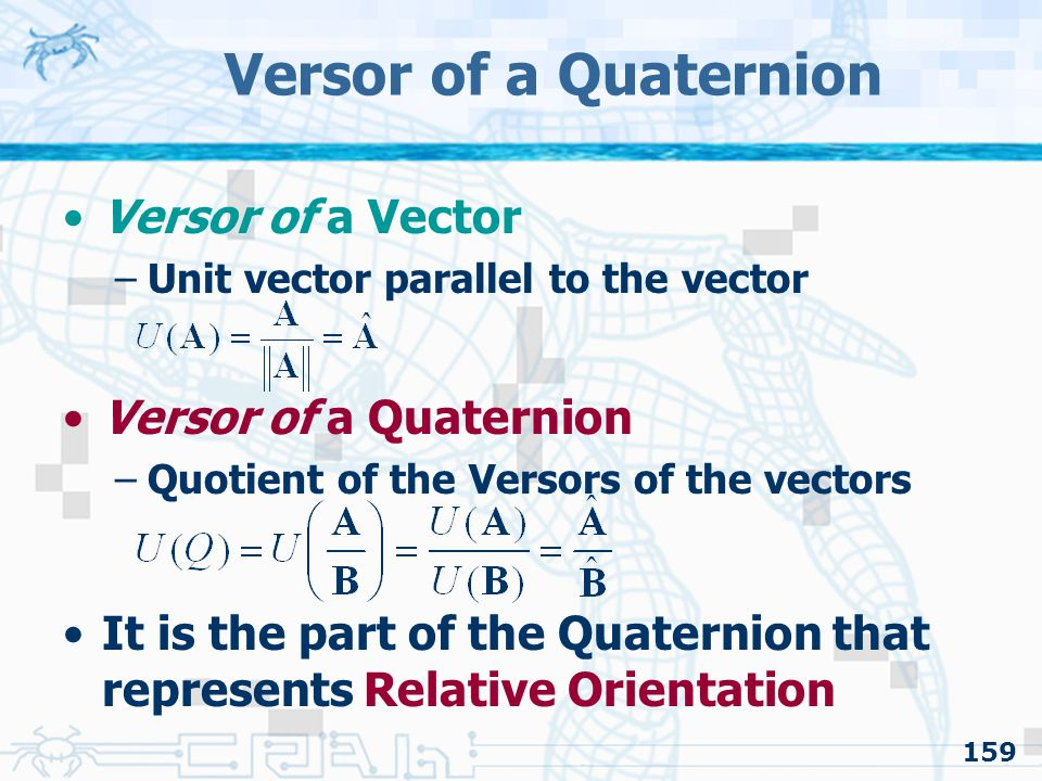 Versor of a Quaternion Versor of a Vector Versor of a Quaternion