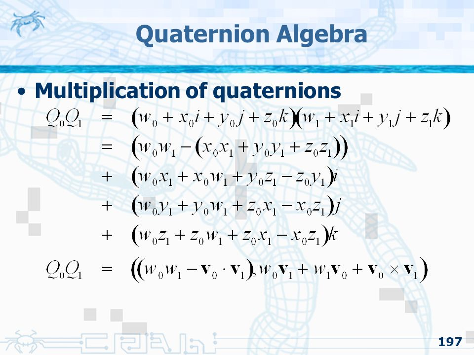 Quaternion Algebra Multiplication of quaternions