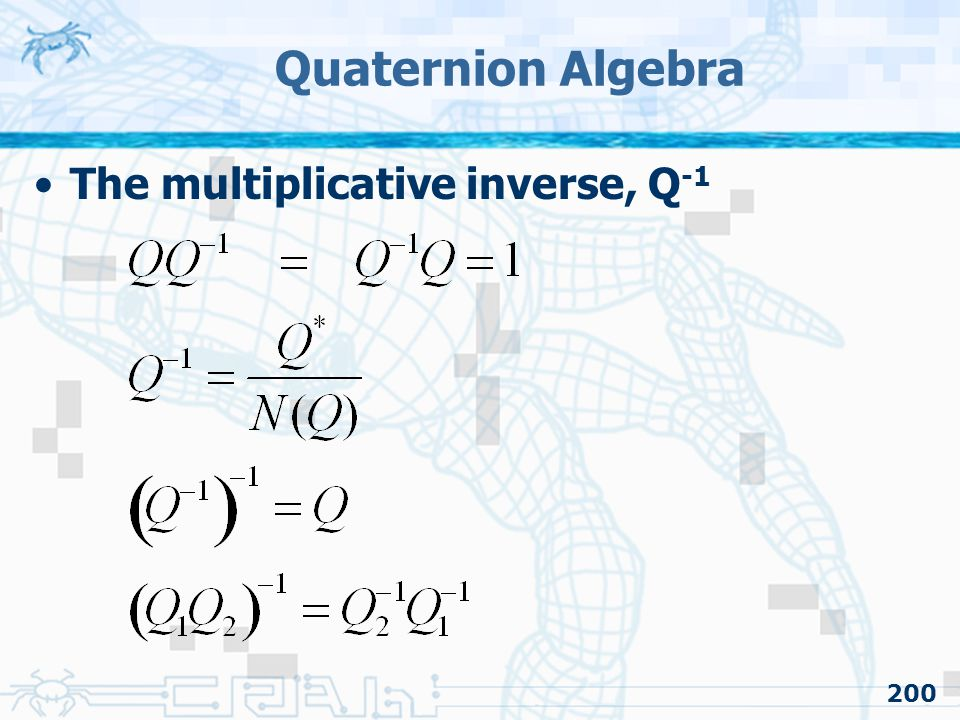 Quaternion Algebra The multiplicative inverse, Q-1
