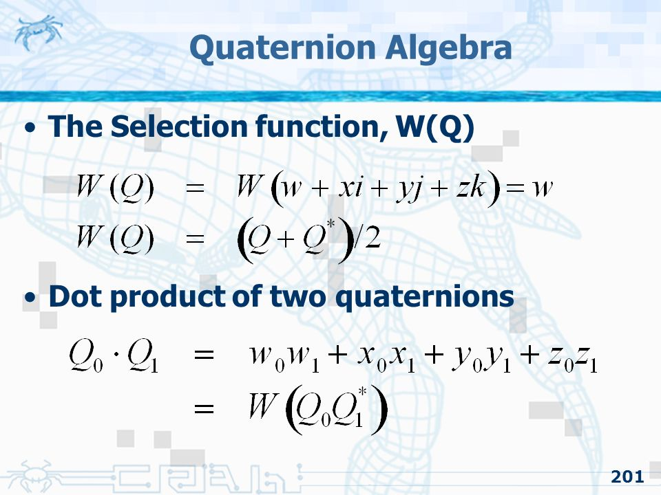 Quaternion Algebra The Selection function, W(Q)
