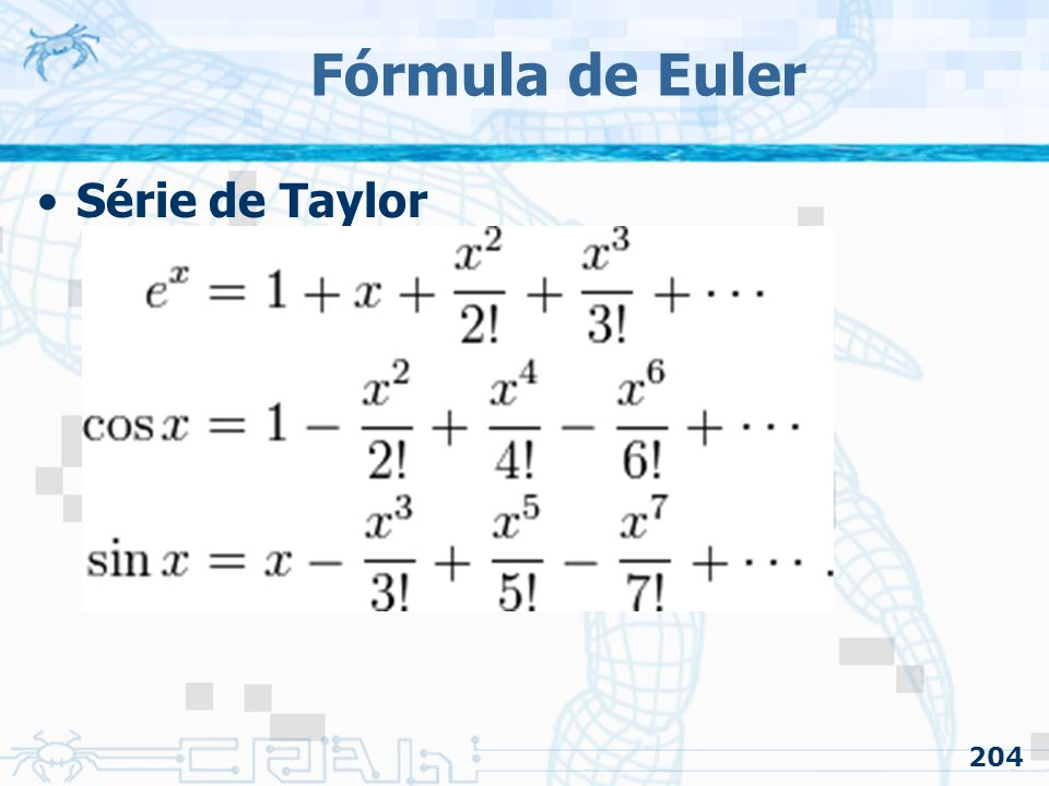 Fórmula de Euler Série de Taylor