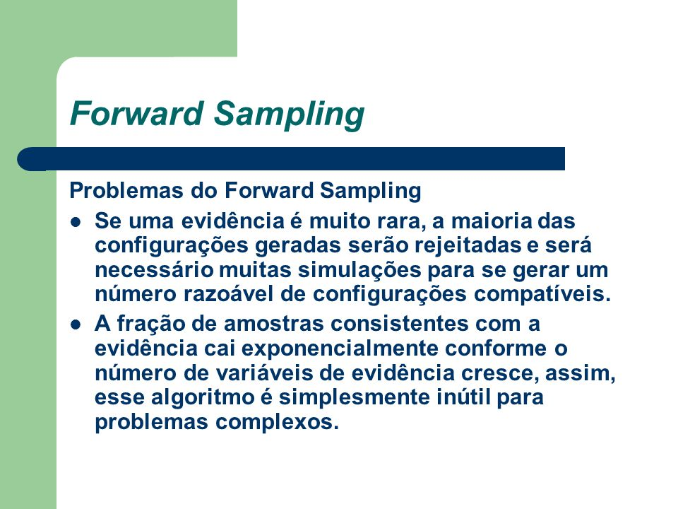 Forward Sampling Problemas do Forward Sampling