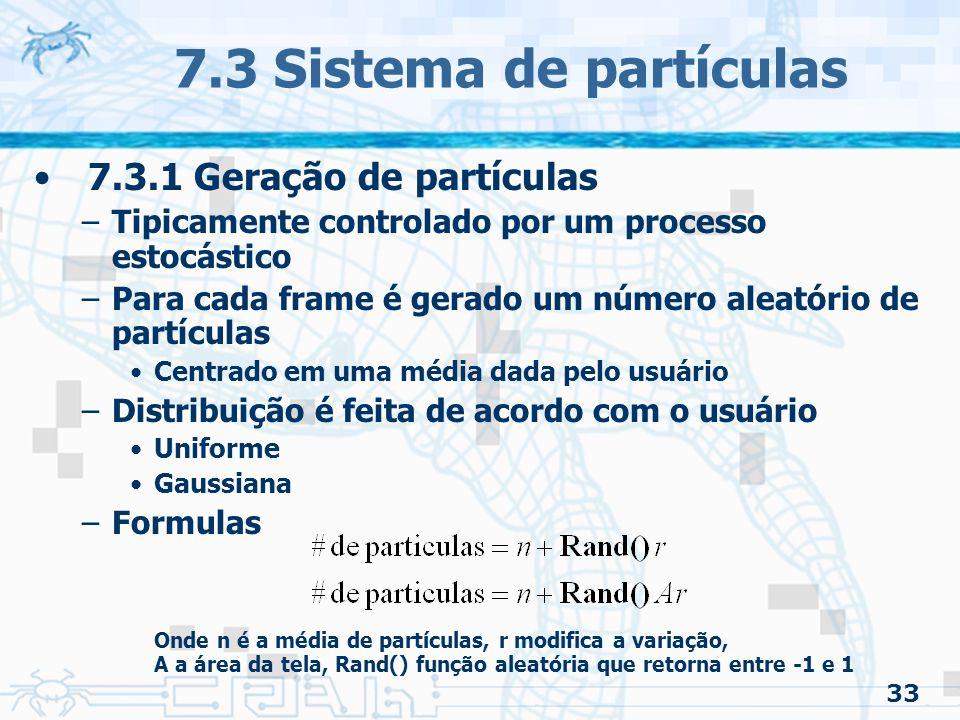 7.3 Sistema de partículas 7.3.1 Geração de partículas