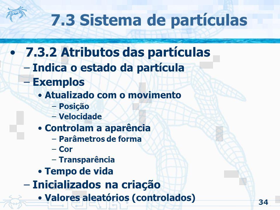 7.3 Sistema de partículas 7.3.2 Atributos das partículas