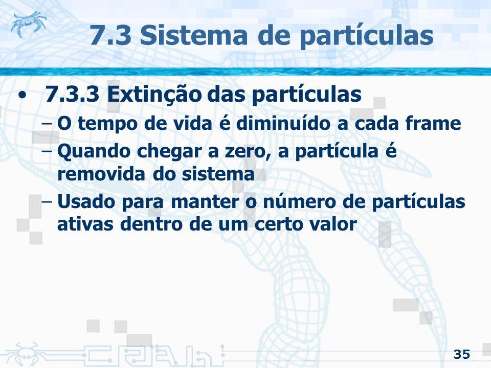 7.3 Sistema de partículas 7.3.3 Extinção das partículas