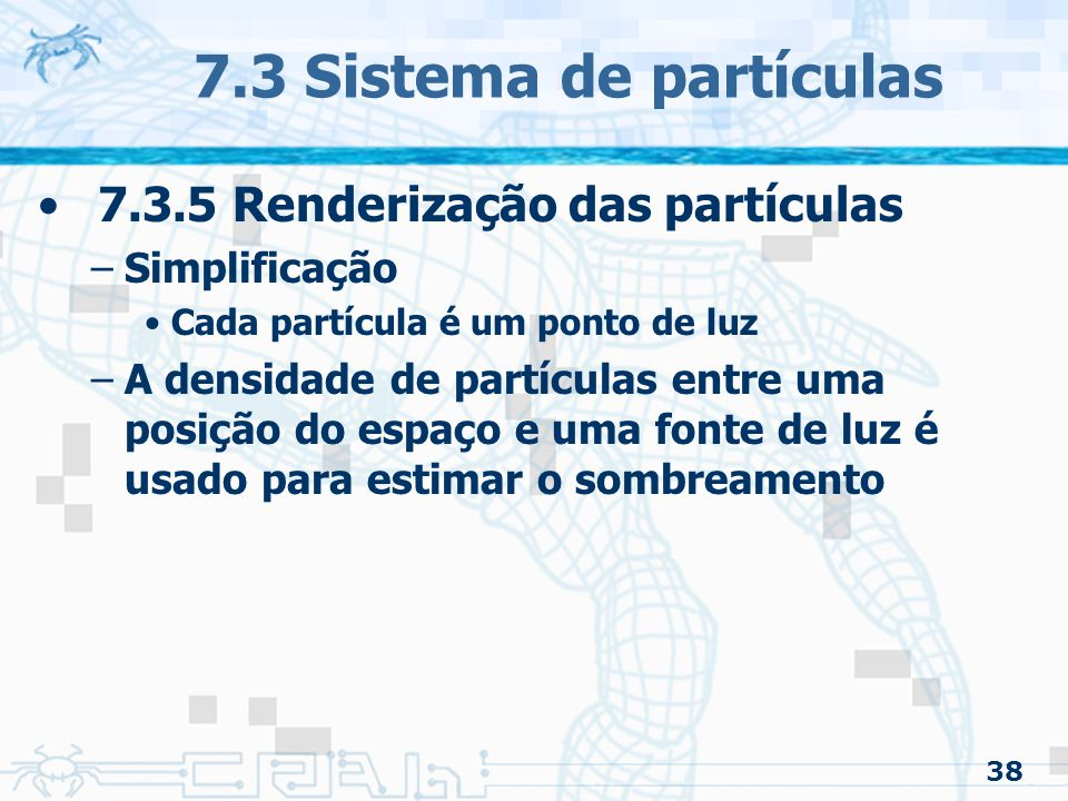 7.3 Sistema de partículas 7.3.5 Renderização das partículas