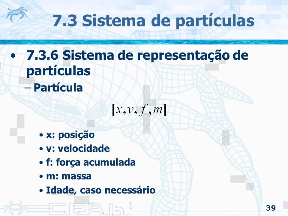 7.3 Sistema de partículas 7.3.6 Sistema de representação de partículas