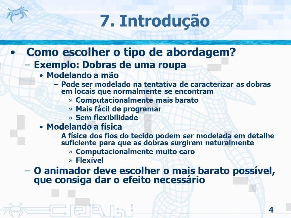 7. Introdução Como escolher o tipo de abordagem