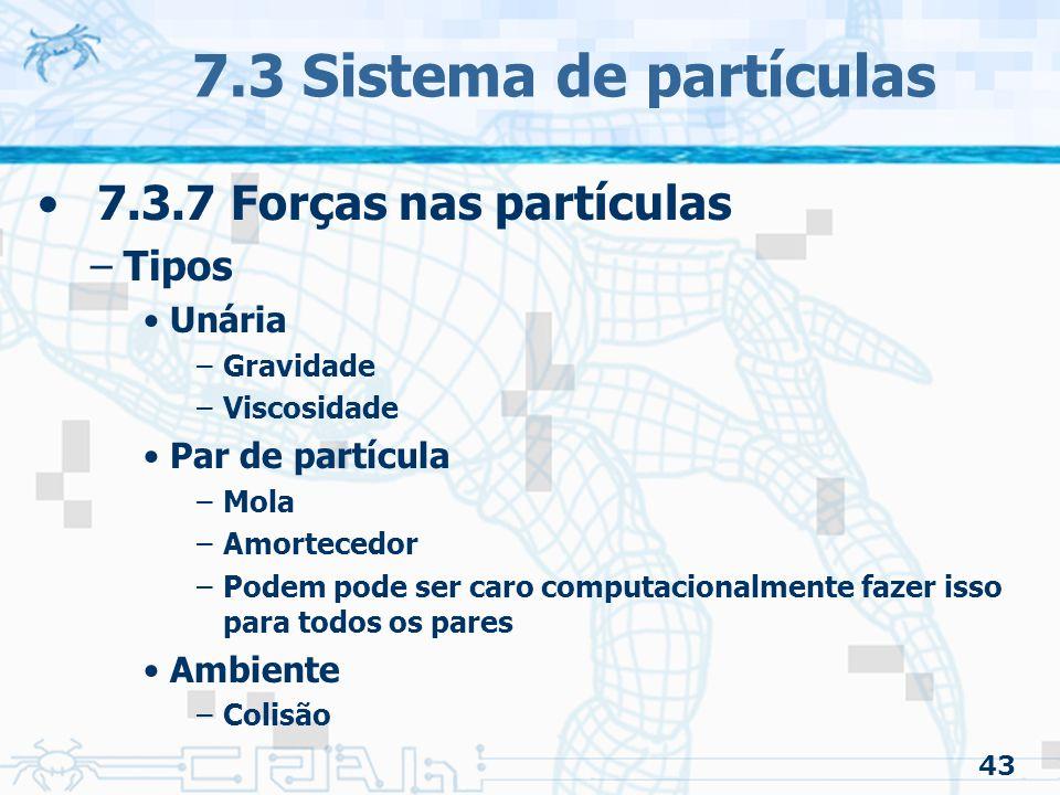7.3 Sistema de partículas 7.3.7 Forças nas partículas Tipos Unária