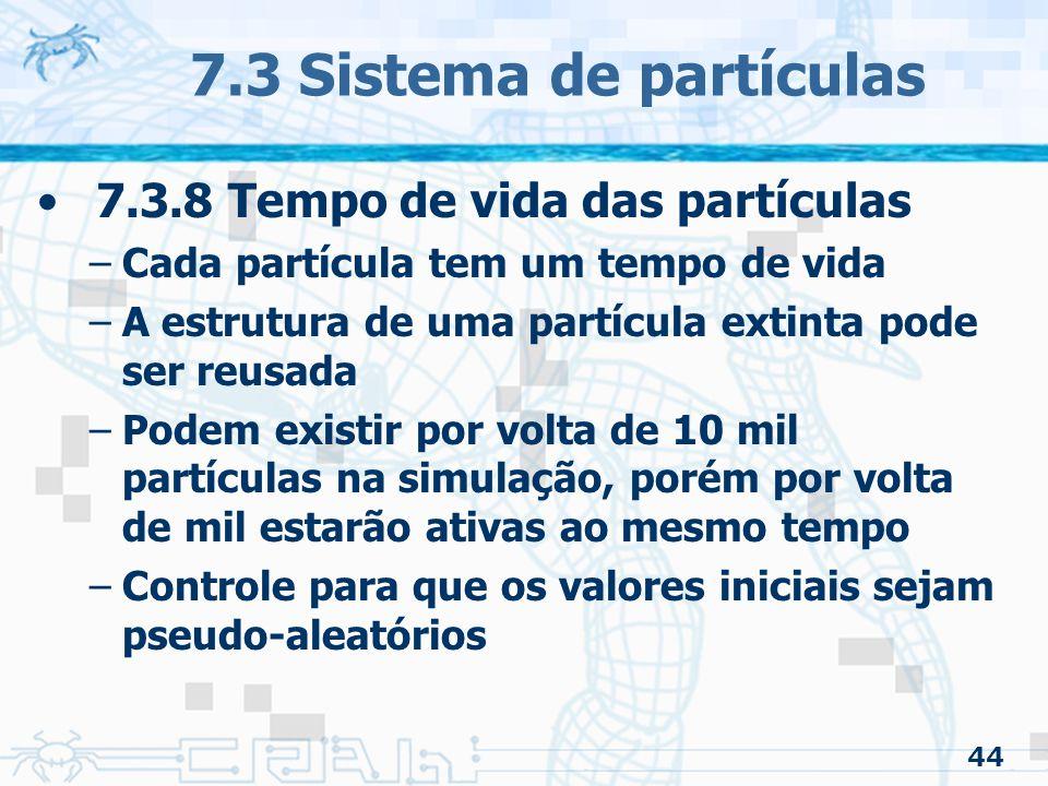 7.3 Sistema de partículas 7.3.8 Tempo de vida das partículas