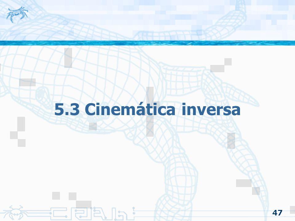 5.3 Cinemática inversa 47