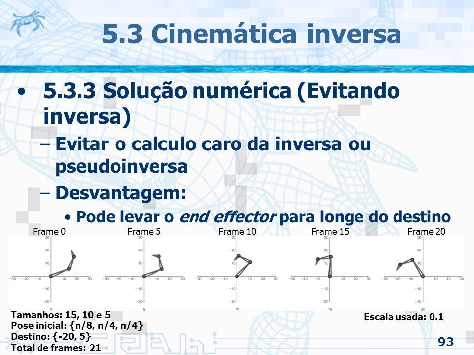 5.3 Cinemática inversa 5.3.3 Solução numérica (Evitando inversa)