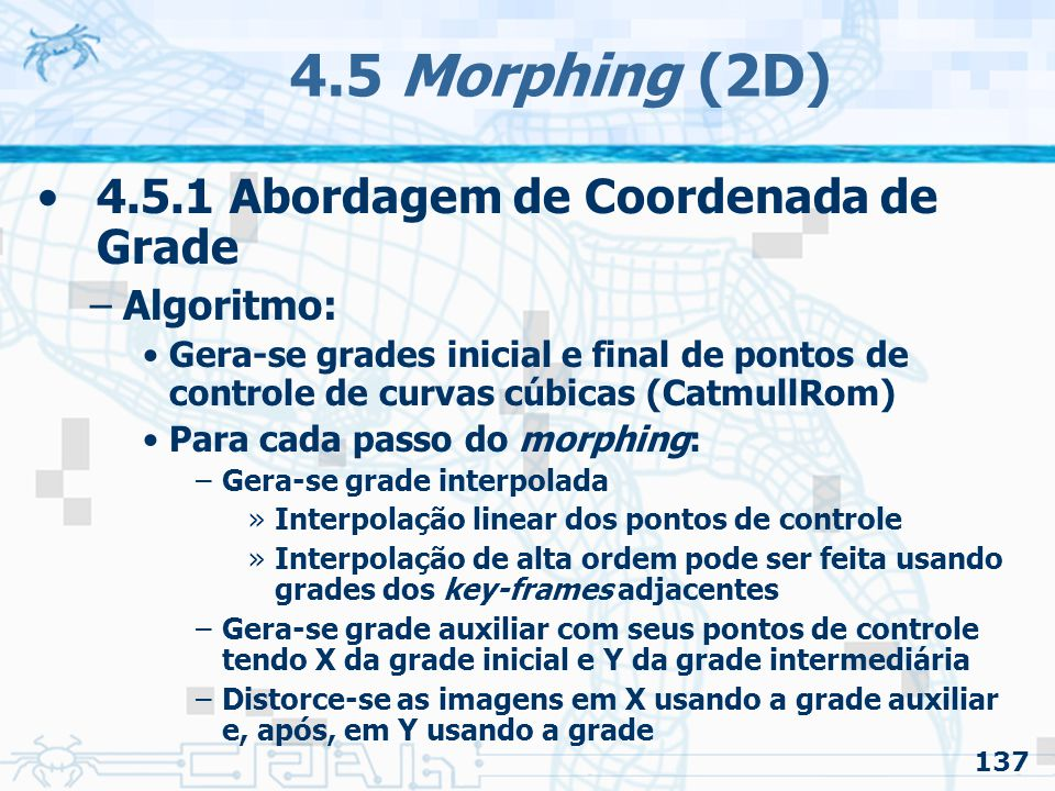 4.5 Morphing (2D) 4.5.1 Abordagem de Coordenada de Grade Algoritmo: