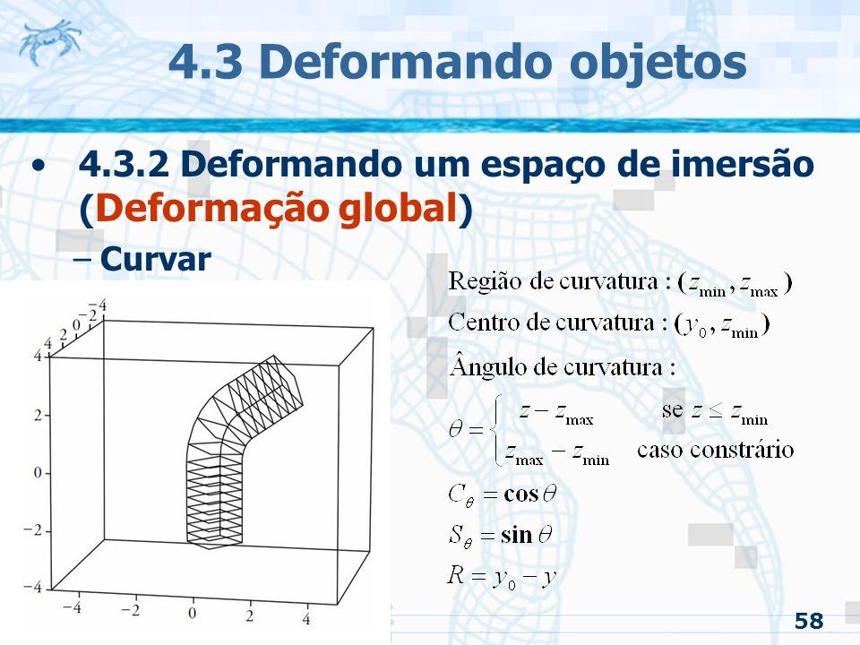 4.3 Deformando objetos 4.3.2 Deformando um espaço de imersão (Deformação global) Curvar 58