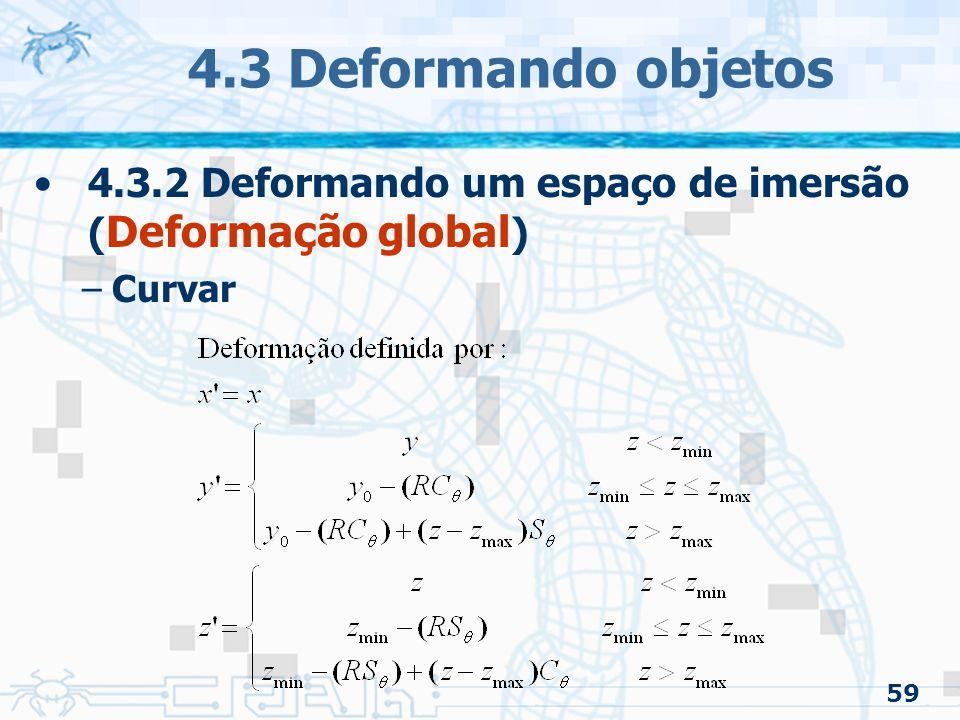 4.3 Deformando objetos 4.3.2 Deformando um espaço de imersão (Deformação global) Curvar 59