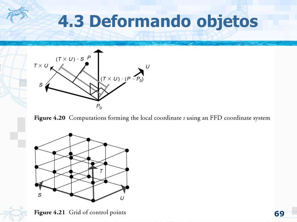 4.3 Deformando objetos 69