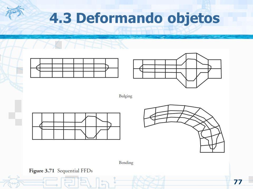 4.3 Deformando objetos 77