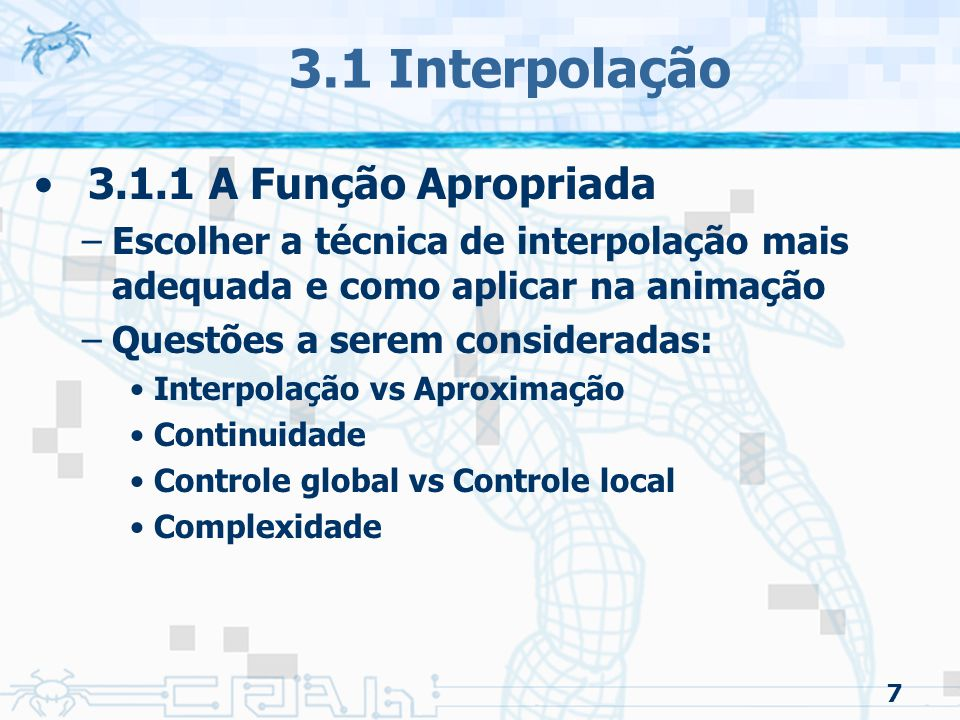3.1 Interpolação 3.1.1 A Função Apropriada