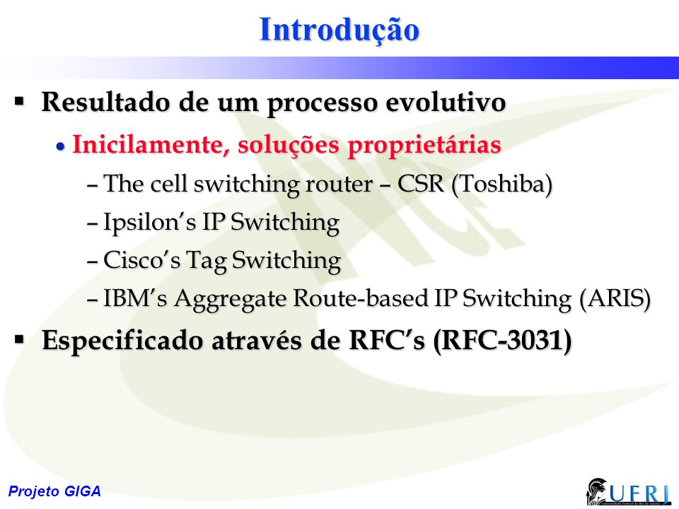 Introdução Resultado de um processo evolutivo