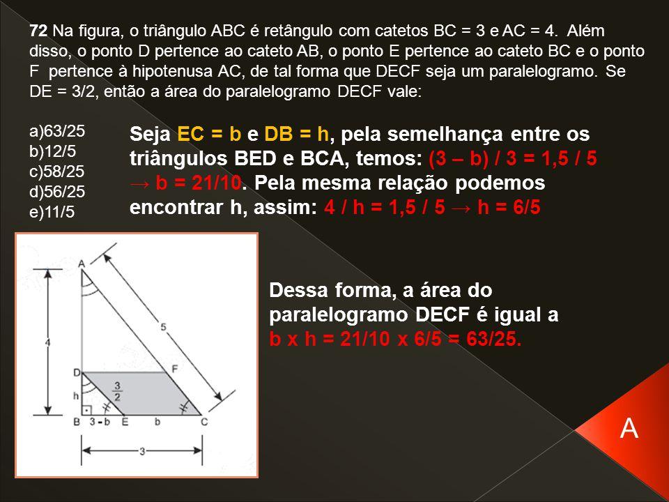 72 Na figura, o triângulo ABC é retângulo com catetos BC = 3 e AC = 4