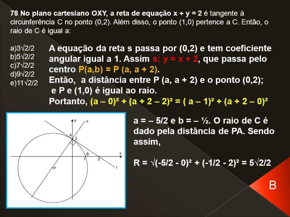B A equação da reta s passa por (0,2) e tem coeficiente