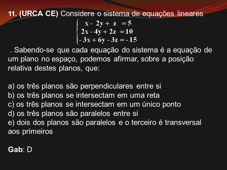 a) os três planos são perpendiculares entre si