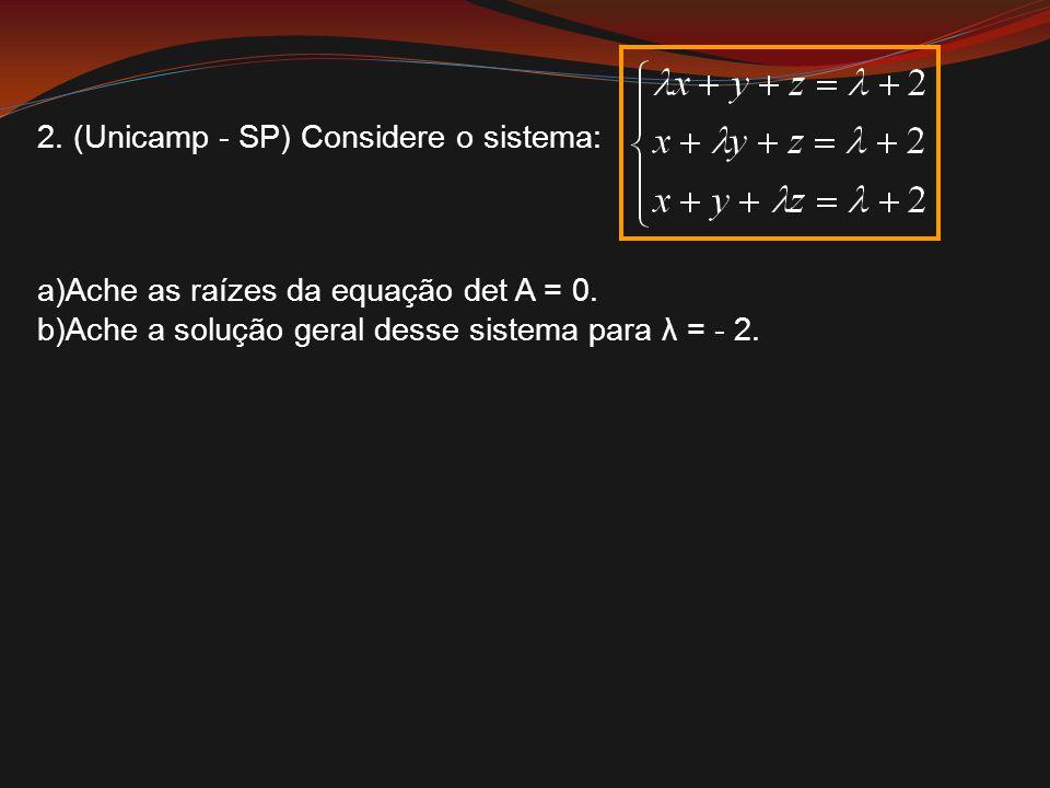 2. (Unicamp - SP) Considere o sistema: