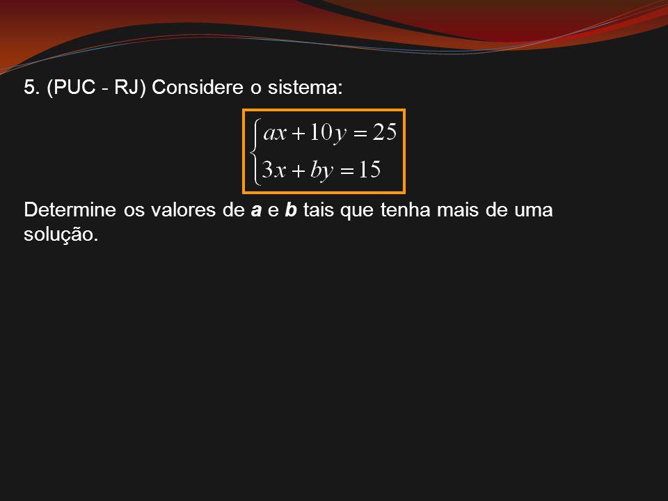 5. (PUC - RJ) Considere o sistema: