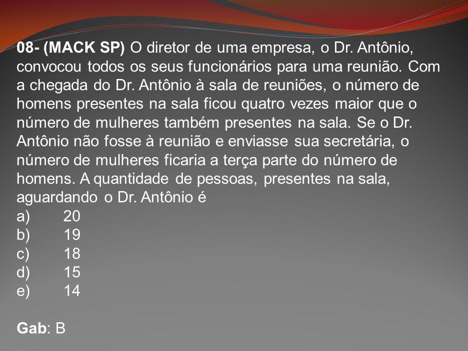 08- (MACK SP) O diretor de uma empresa, o Dr