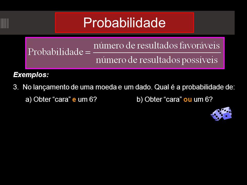 Probabilidade Exemplos: