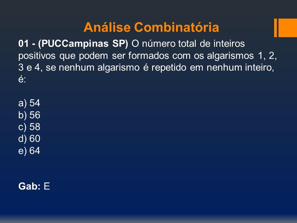 Análise Combinatória 01 - (PUCCampinas SP) O número total de inteiros