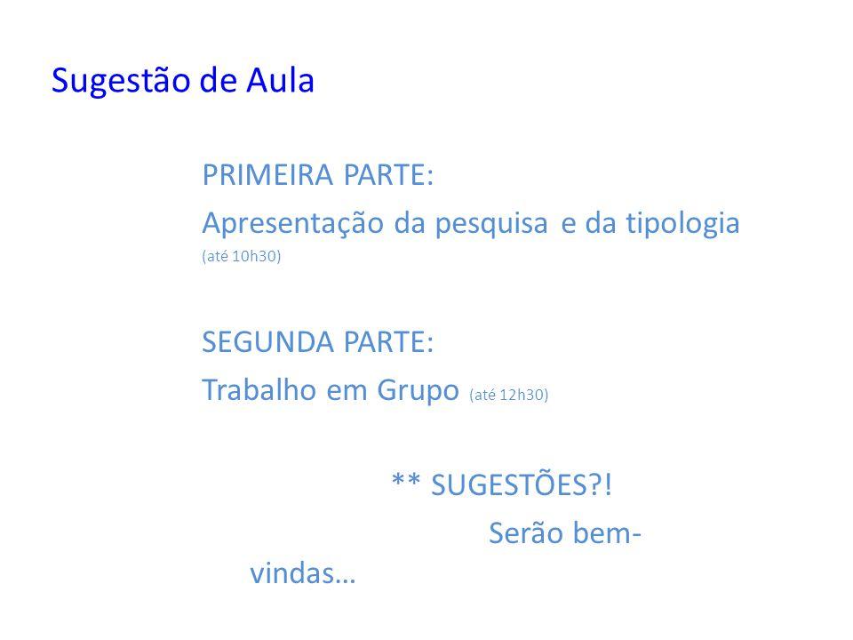 Sugestão de Aula PRIMEIRA PARTE: