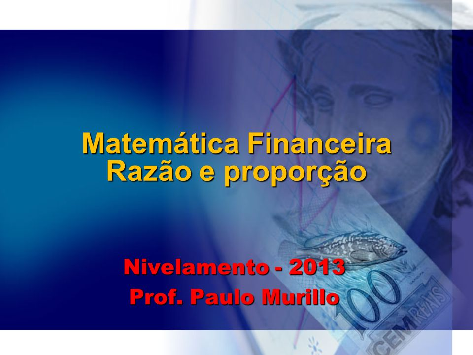Matemática Financeira Razão e proporção