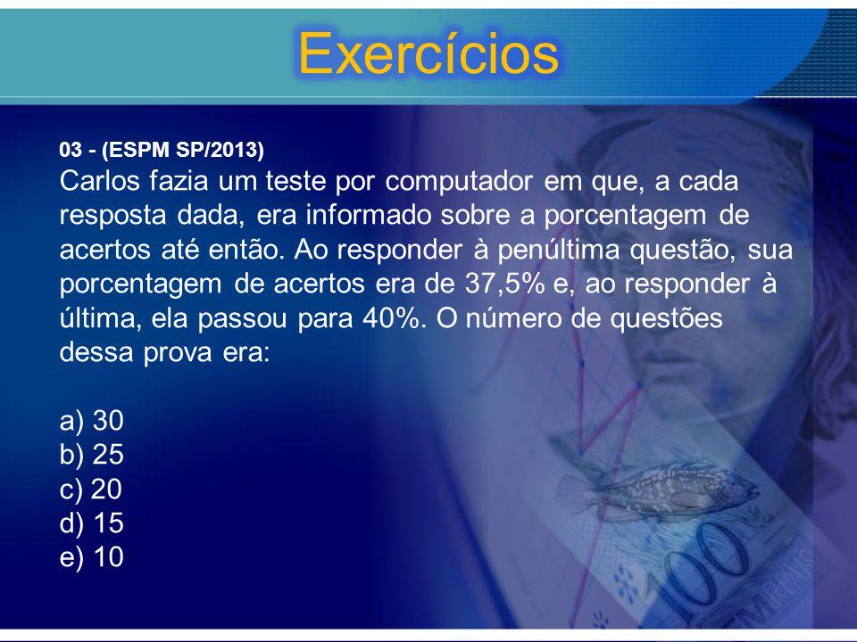 Exercícios 03 - (ESPM SP/2013)