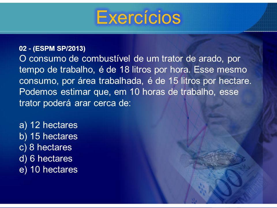 Exercícios 02 - (ESPM SP/2013)